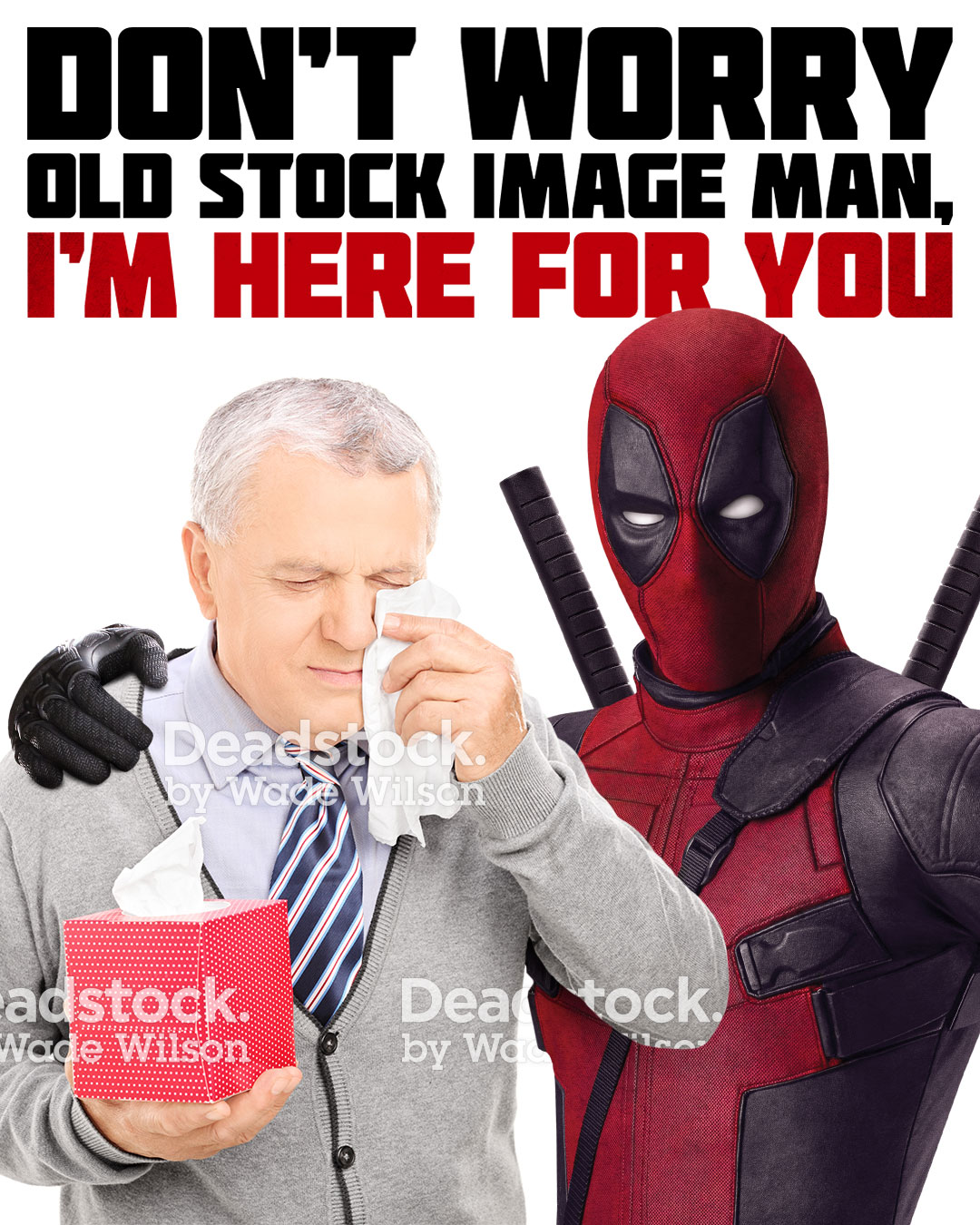 Don't worry old stock image man, I'm here for you